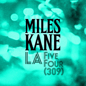 Miles Kane - La Five Four (309)