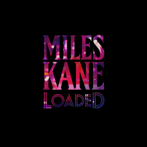 Miles Kane - Loaded
