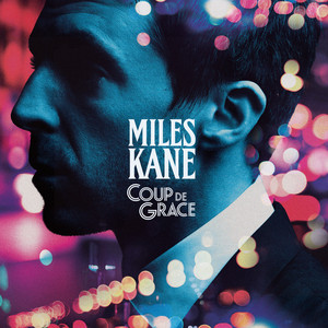 Miles Kane - Too Little Too Late