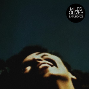 Miles Oliver - Saturdaze
