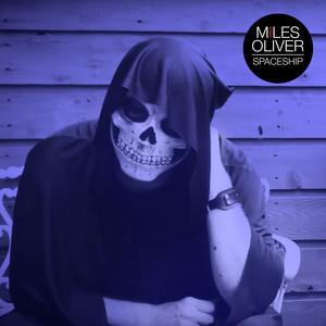 Miles Oliver - Spaceship – Single