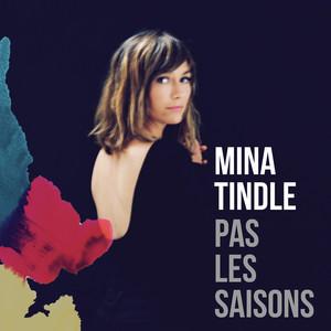 Mina Tindle - Pas Les Saisons