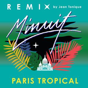 Minuit - Paris Tropical (jean Tonique Remix)