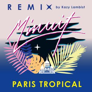 Minuit - Paris Tropical (kazy Lambist Remix)