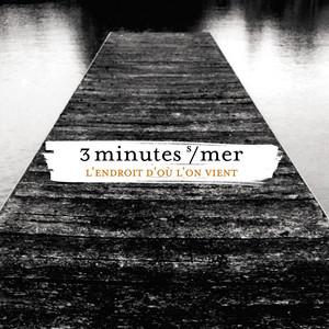 3 minutes sur mer - L'endroit D'où L'on Vient