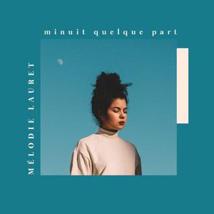 Mélodie Lauret - Minuit Quelque Part