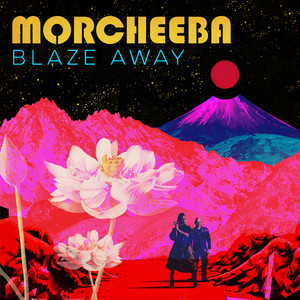 Morcheeba - Blaze Away (the Remixes)