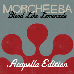 Morcheeba - Blood Like Lemonade (acapella Version)