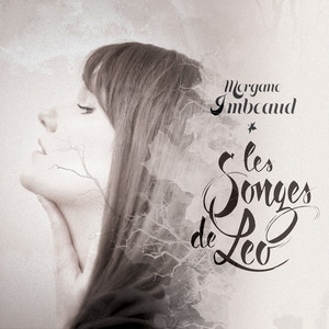 Morgane Imbeaud - Les Songes De Leo (nouvelle Version)