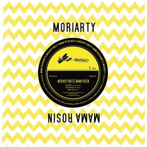 Moriarty - Moriarty Meets Mama Rosin