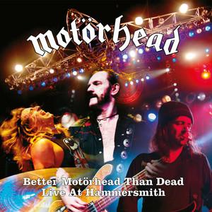 Motörhead - Better Motörhead Than Dead (live At Hammersmith)