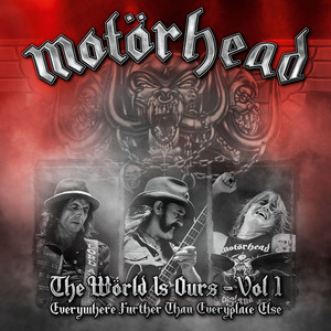 Motörhead - The Wörld Is Ours – Vol 1 Everywhere Further Than Everyplac…