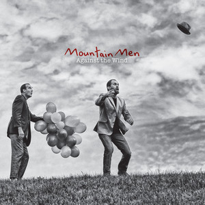 Mountain Men - Against The Wind