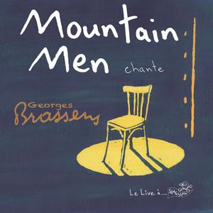 Mountain Men - Mountain Men Chante Georges Brassens