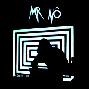 Mr Nô - Snake Ep