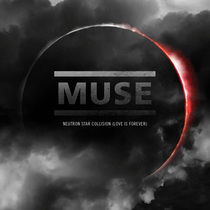 Muse - Neutron Star Collision [love Is Forever]