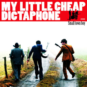 My Little Cheap Dictaphone - Small Town Boy