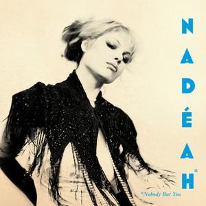 Nadeah - Nobody But You – Single