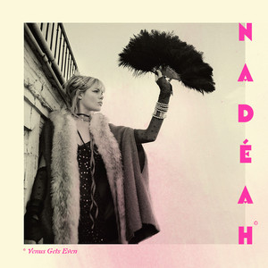 Nadeah - Venus Gets Even (bonus Edition)
