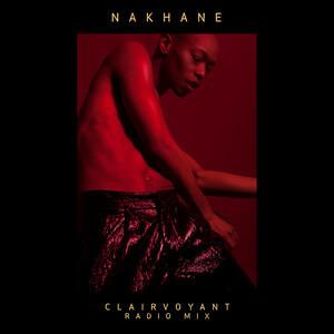 Nakhane - Clairvoyant (radio Mix)