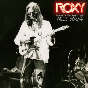 Neil Young - Roxy: Tonight's The Night Live