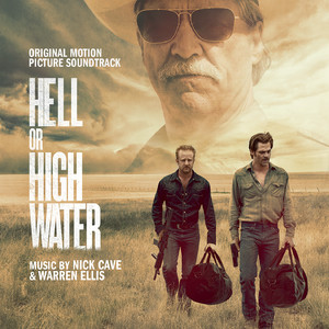 Nick Cave - Hell Or High Water (original Soundtrack Album)