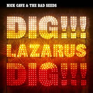 Nick Cave & The Bad Seeds - Dig, Lazarus, Dig!!!