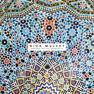 Nick Mulvey - Dancing For The Answers – Ep