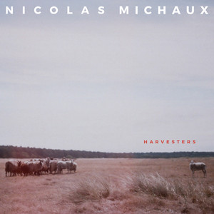 Nicolas Michaux - Harvesters