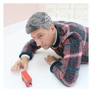 Nicolas Vidal - Pop Boy à Paris