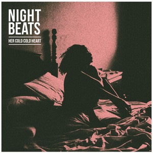 Night Beats - Her Cold Cold Heart