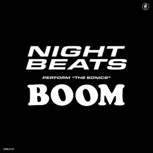 Night Beats - Night Beats Play The Sonics' 'boom'
