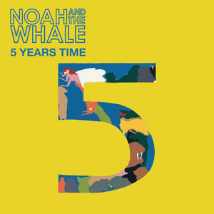 Noah and the Whale - 5 Years Time (recordstore Exclusive)