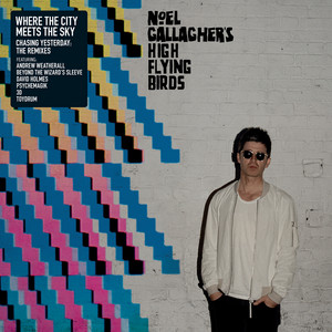 Noel Gallagher - Where The City Meets The Sky