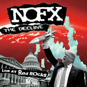 NOFX - The Decline (live At Red Rocks)