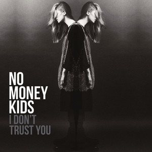 No Money Kids - I Don't Trust You
