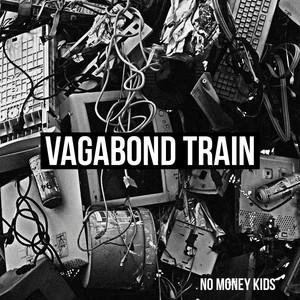 No Money Kids - Vagabond Train