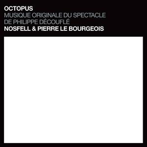 Nosfell - Octopus (musique Originale Du Spectacle De Philippe Découfl…