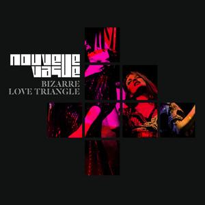 Nouvelle Vague - Bizarre Love Triangle
