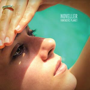 Noveller - Fantastic Planet