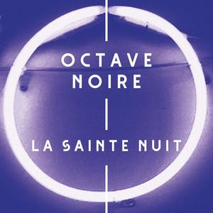 Octave Noire - La Sainte Nuit
