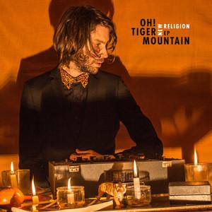 Oh! Tiger Mountain - New Religion Ep