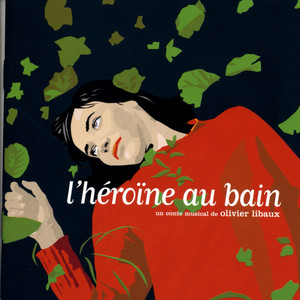 Olivier Libaux - L'héroïne Au Bain