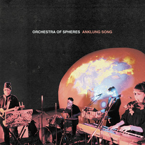 Orchestra of Spheres - Anklung Song