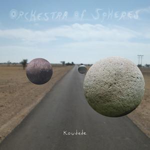 Orchestra of Spheres - Koudede
