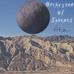 Orchestra of Spheres - Āta