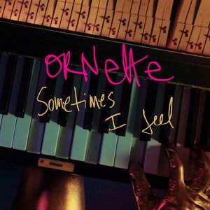 Ornette - Sometimes I Feel