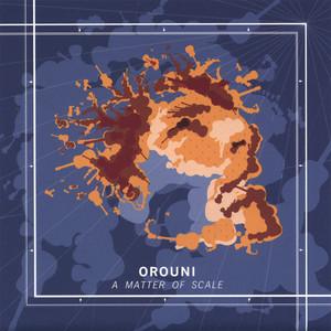 Orouni - A Matter Of Scale