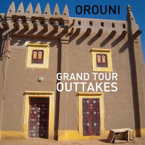 Orouni - Grand Tour Outtakes