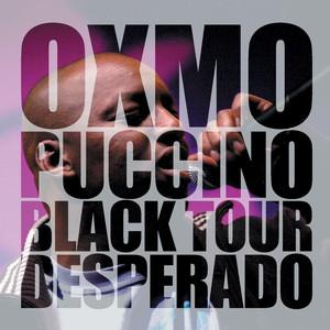 Oxmo Puccino - Black Tour Desperado (live)